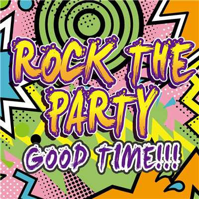 アルバム/ROCK THE PARTY GOOD TIME!!!!/PARTY HITS PROJECT