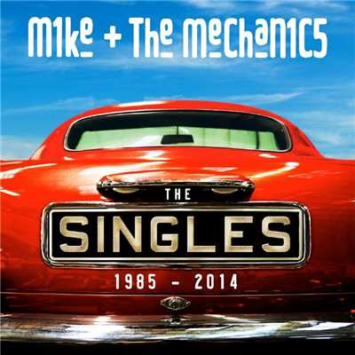 アルバム/The Singles 1985 - 2014/Mike + The Mechanics