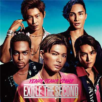 アルバム/YEAH!! YEAH!! YEAH!!/EXILE THE SECOND