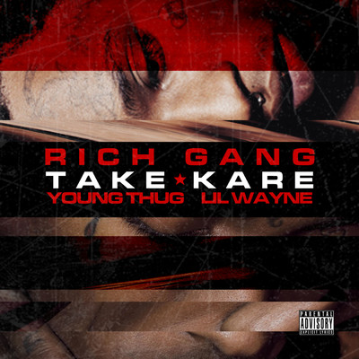 シングル/Take Kare (featuring Young Thug, Lil Wayne)/Rich Gang