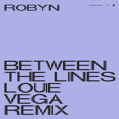 シングル/Between The Lines (Louie Vega Remix)/Robyn