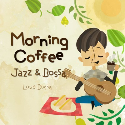 ハイレゾアルバム/Morning Coffee: Jazz & Bossa/Love Bossa