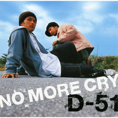 シングル/NO MORE CRY/D-51