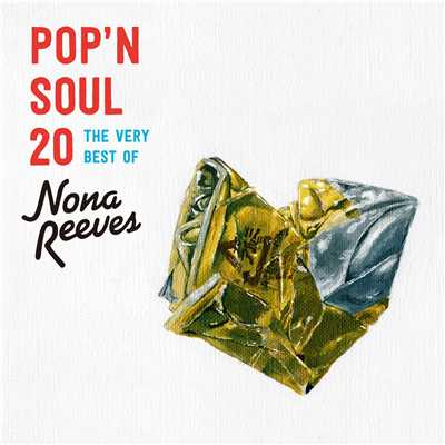 POP'N SOUL 20〜The Very Best of NONA REEVES/ノーナ・リーヴス