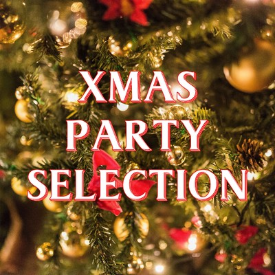 アルバム/Xmas Party Selection/Various Artists