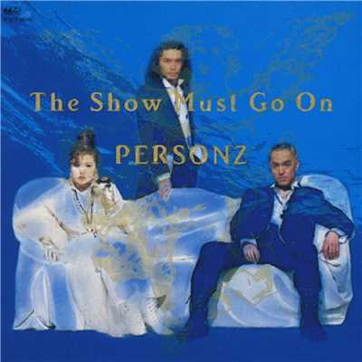 アルバム/The Show Must Go On/PERSONZ