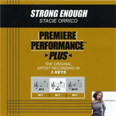 アルバム/Premiere Performance Plus: Strong Enough/ステイシー・オリコ