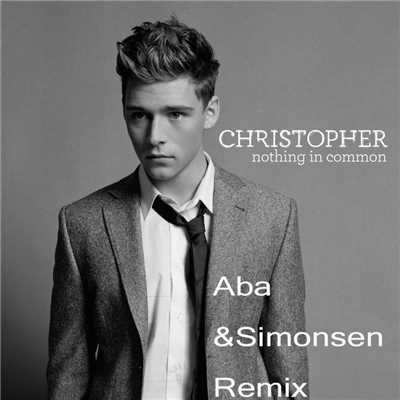 アルバム/Nothing in Common (Aba & Simonsen Remix)/Christopher