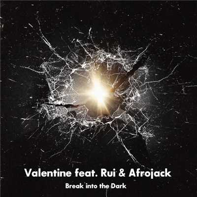 シングル/Break into the Dark/Valentine feat. Rui & Afrojack