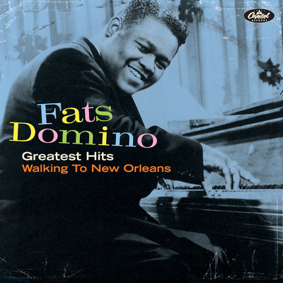アルバム/Greatest Hits: Walking To New Orleans/Fats Domino