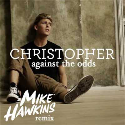 アルバム/Against The Odds (Mike Hawkins Remix)/Christopher
