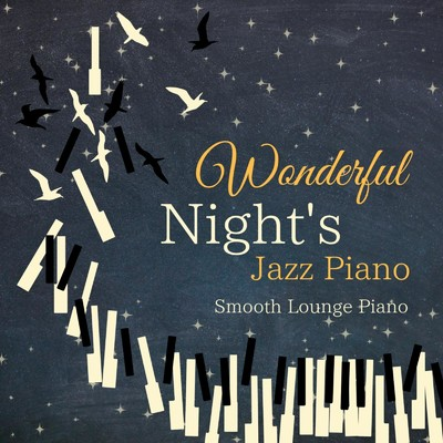 アルバム/Wonderful Night's Jazz Piano/Smooth Lounge Piano