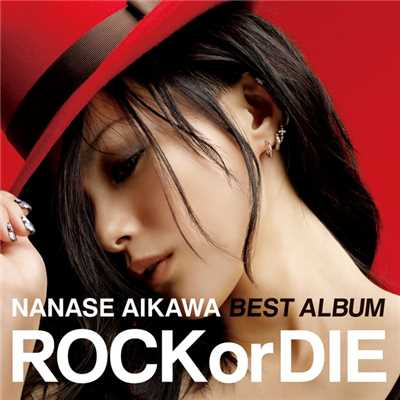 "アルバム/NANASE AIKAWA BEST ALBUM ""ROCK or DIE""/相川七瀬"