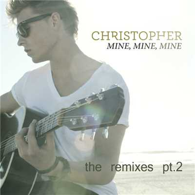 アルバム/Mine, Mine, Mine [The Remixes pt. 2]/Christopher