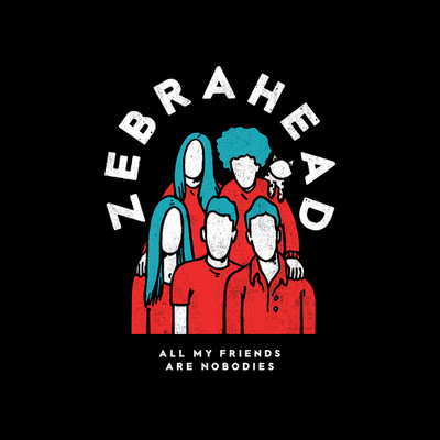 シングル/All My Friends are Nobodies/Zebrahead