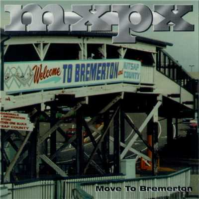 アルバム/Move To Bremerton - EP/MXPX