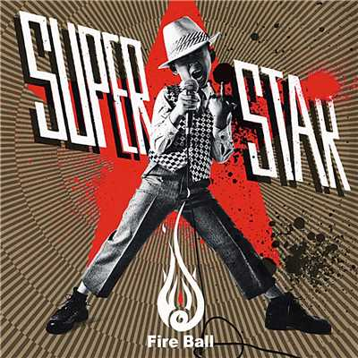 アルバム/SUPERSTAR/Fire Ball