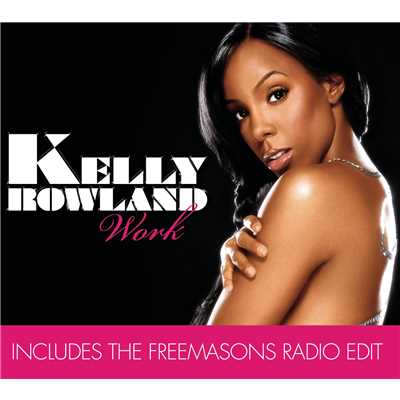 シングル/Work (Steve Pitron & Max Sanna Radio Edit)/Kelly Rowland