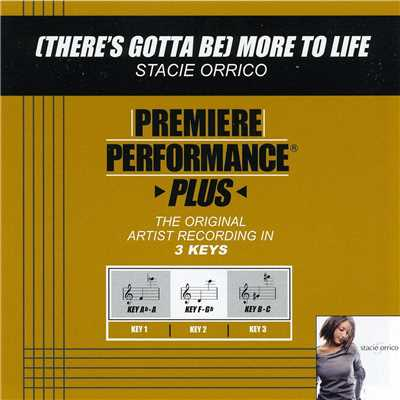アルバム/Premiere Performance Plus: (There's Gotta Be) More To Life/ステイシー・オリコ