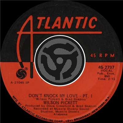 アルバム/Don't Knock My Love - Pt. I / Don't Knock My Love - Pt. II [Digital 45]/Wilson Pickett