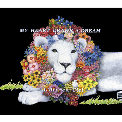 シングル/MY HEART DRAWS A DREAM/L'Arc〜en〜Ciel