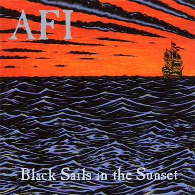 アルバム/Black Sails In The Sunset/AFI
