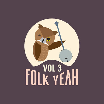 アルバム/Folk Yeah! Vol. 3/Various Artists