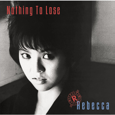 アルバム/Nothing To Lose/REBECCA