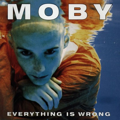 シングル/Everything Is Wrong/Moby