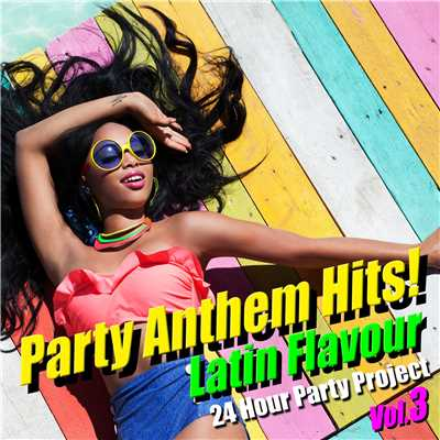 アルバム/Party Anthem Hits! Latin Flavour Vol.3/24 Hour Party Project