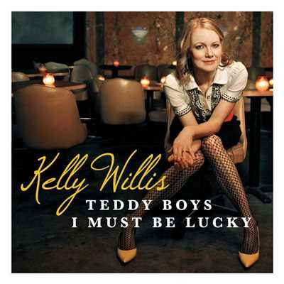 シングル/I Must Be Lucky/Kelly Willis