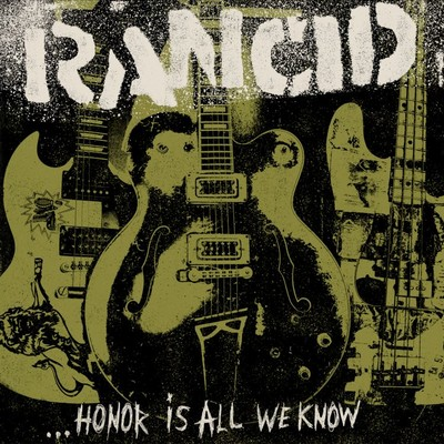 アルバム/...Honor Is All We Know/Rancid