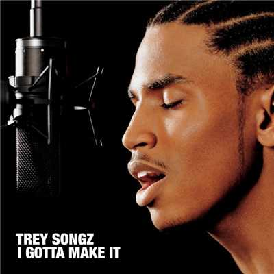 アルバム/I Gotta Make It/Trey Songz