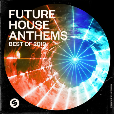 アルバム/Future House Anthems: Best of 2019 (Presented by Spinnin' Records)/Various Artists