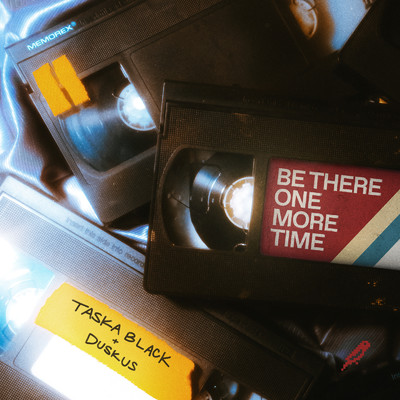 Be There One More Time/Taska Black & Duskus
