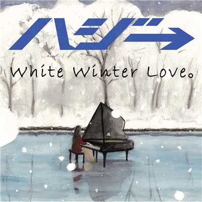 full/White Winter Love。/ハジ→