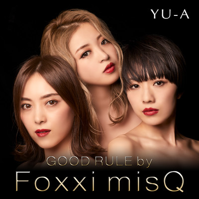 シングル/GOOD RULE by Foxxi misQ/YU-A