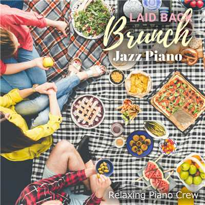 アルバム/Laid Back Brunch - Jazz Piano -/Relaxing Piano Crew