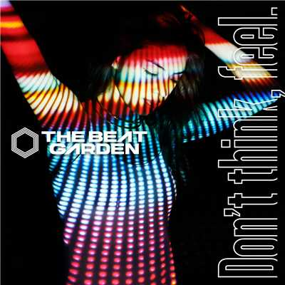シングル/Don't think, feel./THE BEAT GARDEN