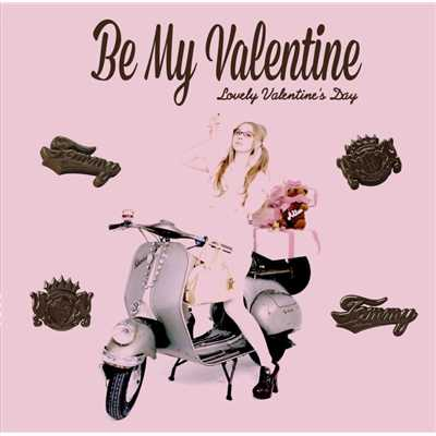 アルバム/BE MY VALENTINE/Tommy february6