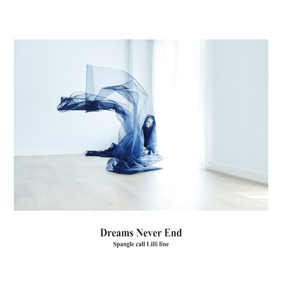 アルバム/Dreams Never End/Spangle call Lilli line