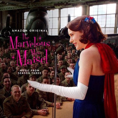 アルバム/The Marvelous Mrs. Maisel: Season 3 (Music From The Prime Original Series)/Various Artists