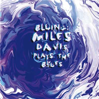 アルバム/Bluing: Miles Davis Plays The Blues/Miles Davis