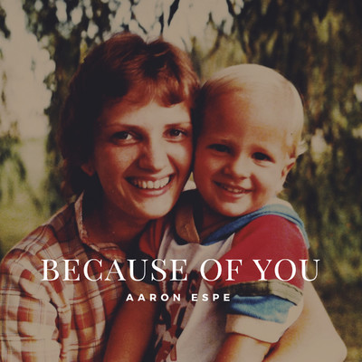 Because of You/Aaron Espe