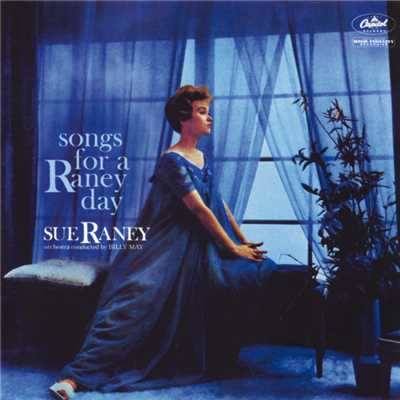 アルバム/Songs For A Raney Day/Sue Raney