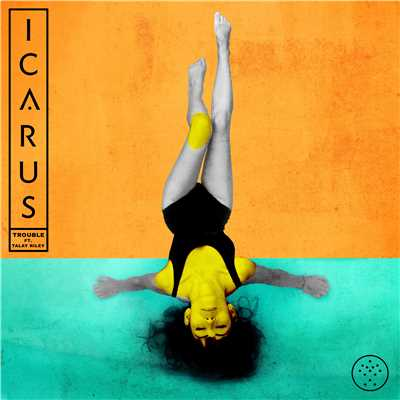 シングル/Trouble (feat. Talay Riley)/Icarus