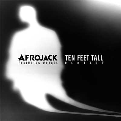 アルバム/Ten Feet Tall (featuring Wrabel/Remixes)/アフロジャック