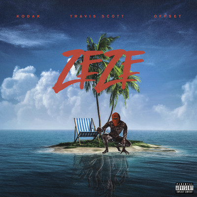 シングル/ZEZE (feat. Travis Scott & Offset)/Kodak Black