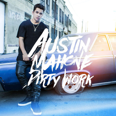 Dirty Work/Austin Mahone