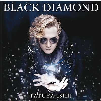 BLACK DIAMOND/石井 竜也